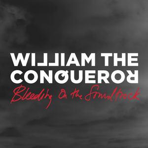 William The Conqueror - Bleeding On The Soundtrack