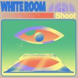 White Room - Shoot