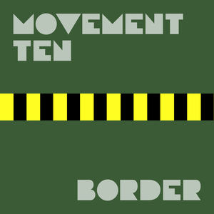 Movement Ten - Border