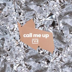 IV4 - call me up