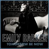 Emily Barker - Tomorrow Be Now