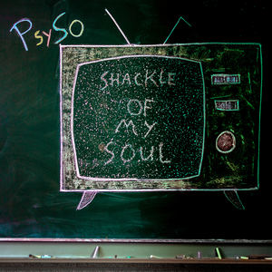 PsySo - Shackle of My Soul