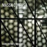 Massa Confusa - Dark Entries (Bauhaus)