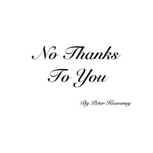 Peter Keaveney - No Thanks To You