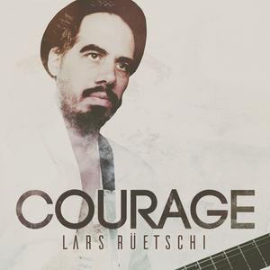 Lars Rüetschi - Courage