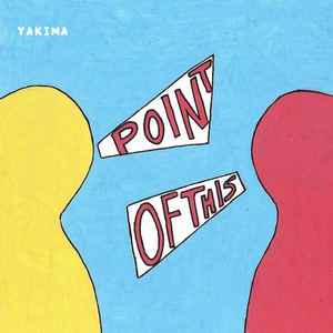 Yakima - Point of This