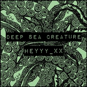 Deep Sea Creature - Heyyy xx