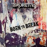 The Amorettes - Born To Break (Radio Edit)
