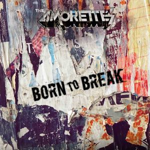 The Amorettes - Born To Break (Radio Edit)