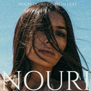 NOURI - Where Do We Go From Here