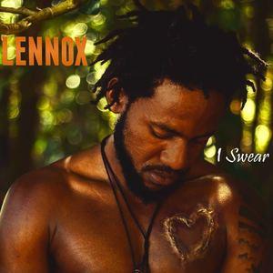 Lennox - I Swear (I'll Be)