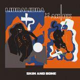 LibraLibra - Skin And Bone (AK/DK Remix)
