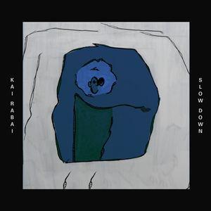 Kai Rabai - Slow Down