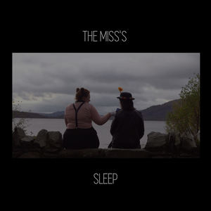 The Miss's - Sleep