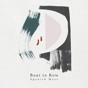 Boat To Row - Spanish Moss