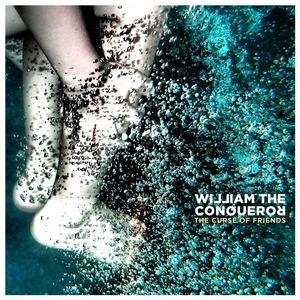 William The Conqueror - The Curse of Friends