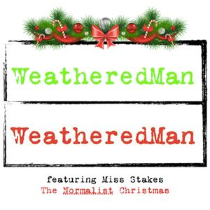WeatheredMan - The Normalist Christmas (feat. Miss Stakes)