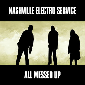 Nashville Electro Service - All Messed Up