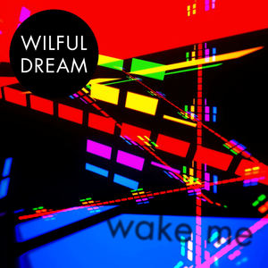 Wilful Dream - Wake Me