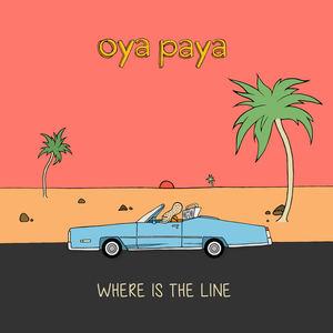 Oya Paya - Where Is the Line (Clean Version)