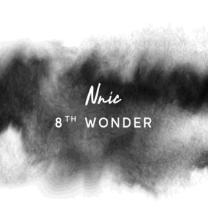 Nnic - 8th Wonder