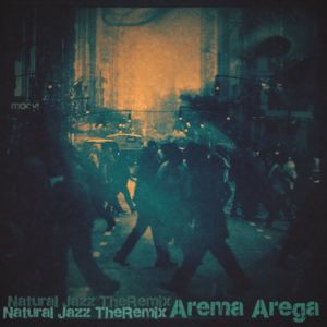 Arema Arega - Natural Jazz - TheRemix