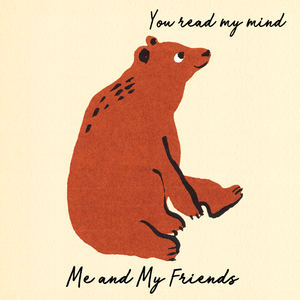Me and My Friends - You Read My Mind