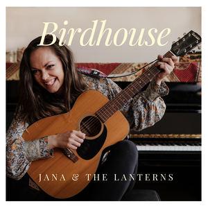 Jana & The Lanterns - Birdhouse