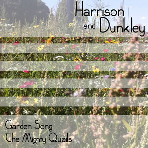 Harrison and Dunkley - Garden Song