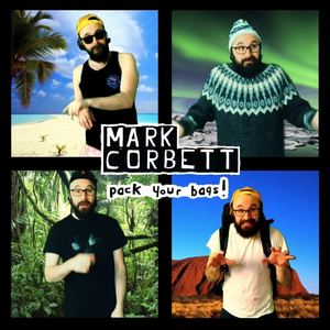 Mark Corbett - Pack Your Bags!