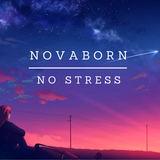 Novaborn - No Stress