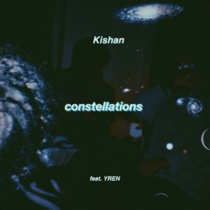 Kishan - Constellations (feat. YREN)