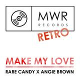 Rare Candy - Make My Love ft. Angie Brown