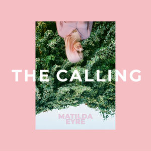 Matilda Eyre - The Calling