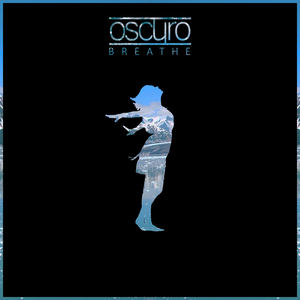 Oscuro - Breathe