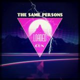THE SAME PERSONS - The Same Persons - Loaded Gun