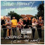 Steve Mahoney & The Milkshakes - Lorraine's Pain (Is On the Wane)