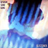 Afghan Sand Gang - Glistener