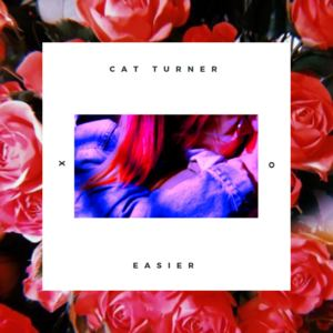 Cat Turner - Easier