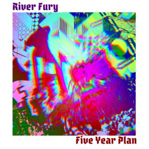 River Fury - Five Year Plan