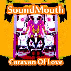 SoundMouth - Caravan Of Love