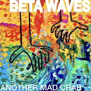 BETA WAVES - Another Mad Crab