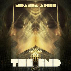 Miranda Arieh  - The End
