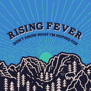Rising Fever - Don't Know What I'm Hoping For
