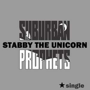 SuburbanProphets - STABBY the UNICORN