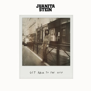 Juanita Stein - Get Back To The City