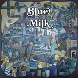 BLUE MILK - Lord Knows
