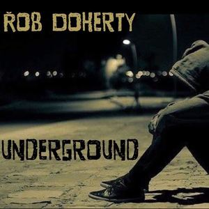 I am Rob Doherty - Underground