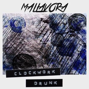 Mallavora - Clockwork Drunk