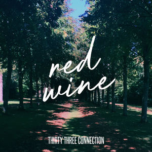 Thirty Three Connection - Red Wine